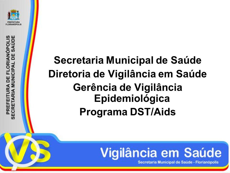 Secretaria Municipal de Saúde Diretoria de Vigilância em Saúde