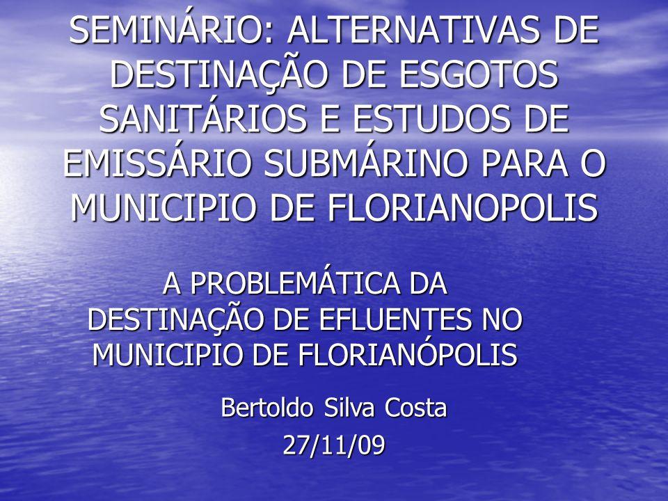 SEMINÁRIO: ALTERNATIVAS DE DESTINAÇÃO DE ESGOTOS SANITÁRIOS E ESTUDOS DE EMISSÁRIO SUBMÁRINO PARA O MUNICIPIO DE FLORIANOPOLIS