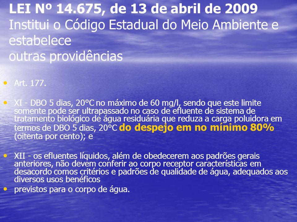 LEI Nº 14.675, de 13 de abril de 2009 Institui o Código Estadual do Meio Ambiente e estabelece outras providências