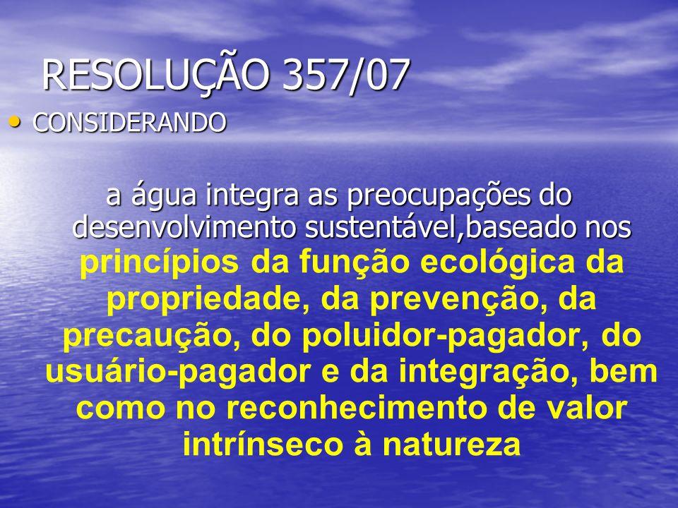 RESOLUÇÃO 357/07 CONSIDERANDO.