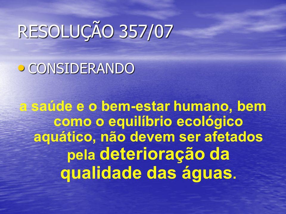 RESOLUÇÃO 357/07 CONSIDERANDO