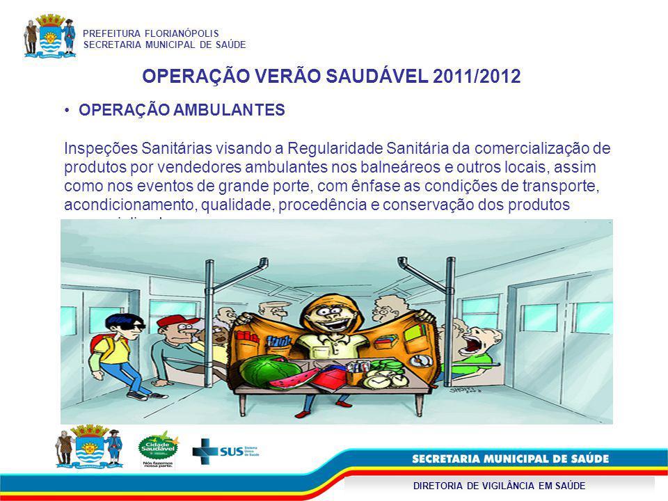 OPERAÇÃO VERÃO SAUDÁVEL 2011/2012 DIRETORIA DE VIGILÂNCIA EM SAÚDE