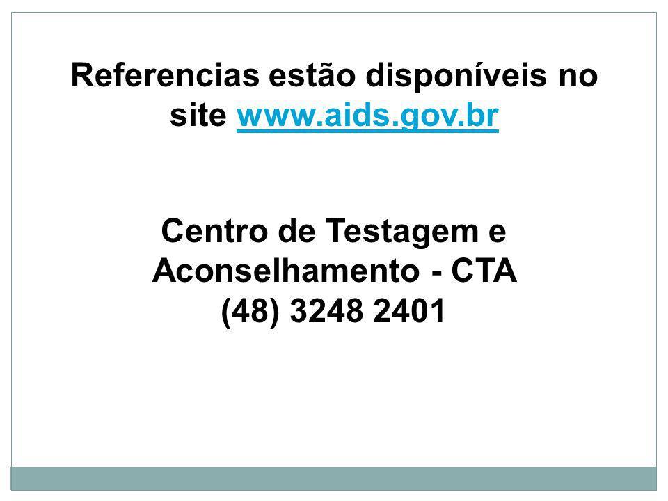Referencias estão disponíveis no site www.aids.gov.br