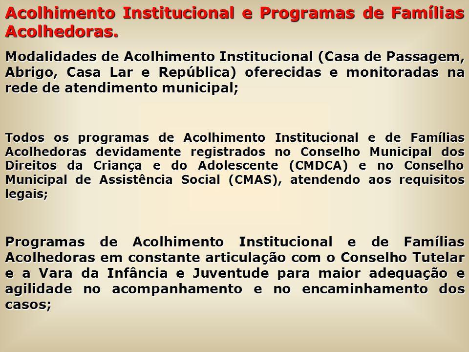 Acolhimento Institucional e Programas de Famílias Acolhedoras.