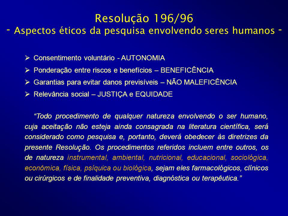 Resolução 196/96 - Aspectos éticos da pesquisa envolvendo seres humanos -