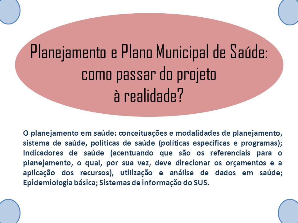 Planejamento e Plano Municipal de Saúde: como passar do projeto à realidade