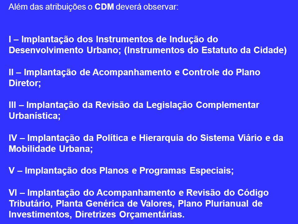 II – Implantação de Acompanhamento e Controle do Plano Diretor;