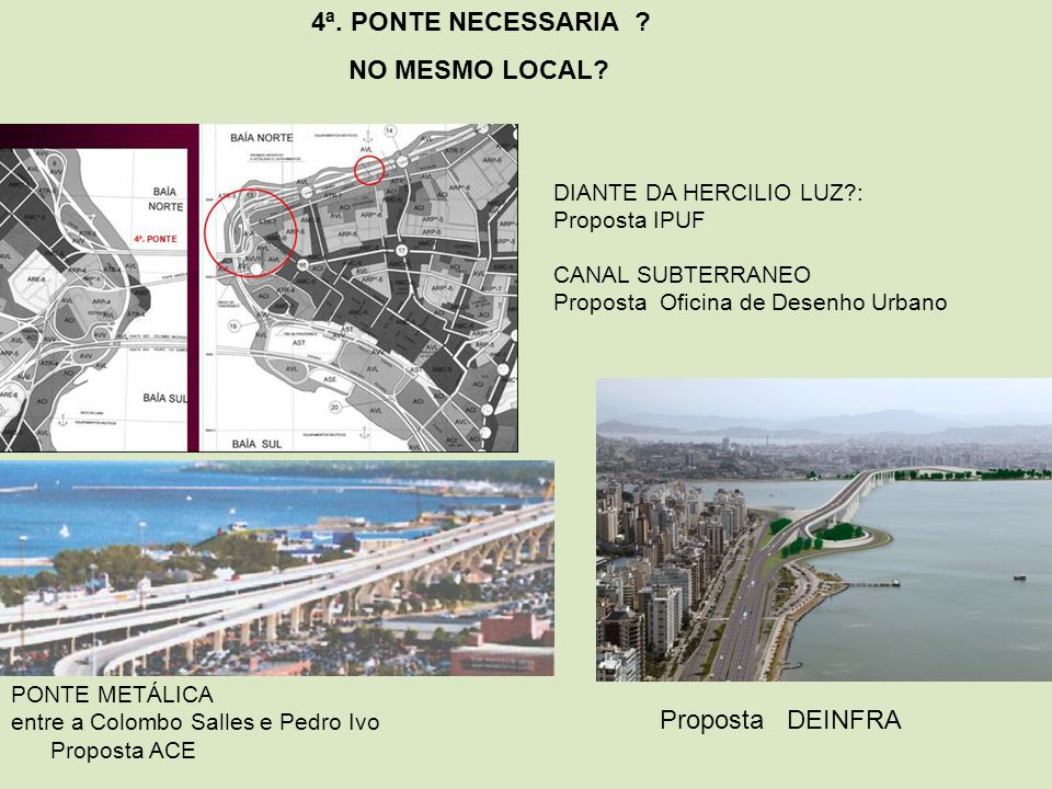 4ª. PONTE NECESSARIA NO MESMO LOCAL Proposta DEINFRA