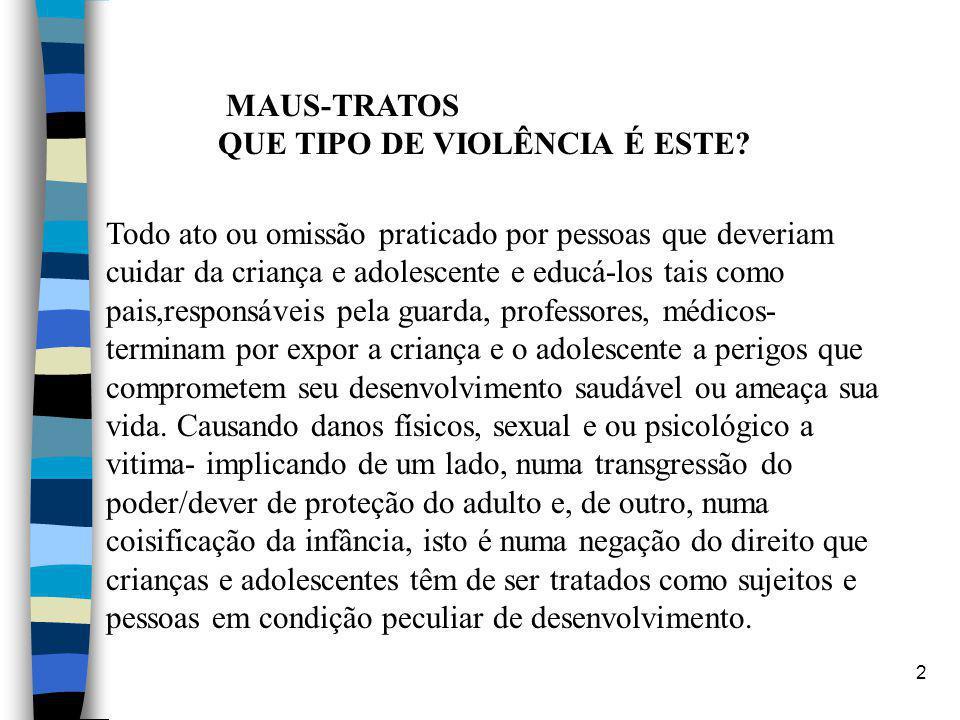 MAUS-TRATOS QUE TIPO DE VIOLÊNCIA É ESTE