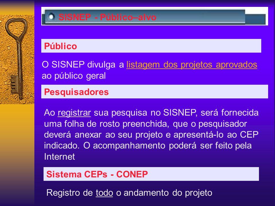 SISNEP - Público–alvo Público. O SISNEP divulga a listagem dos projetos aprovados ao público geral.