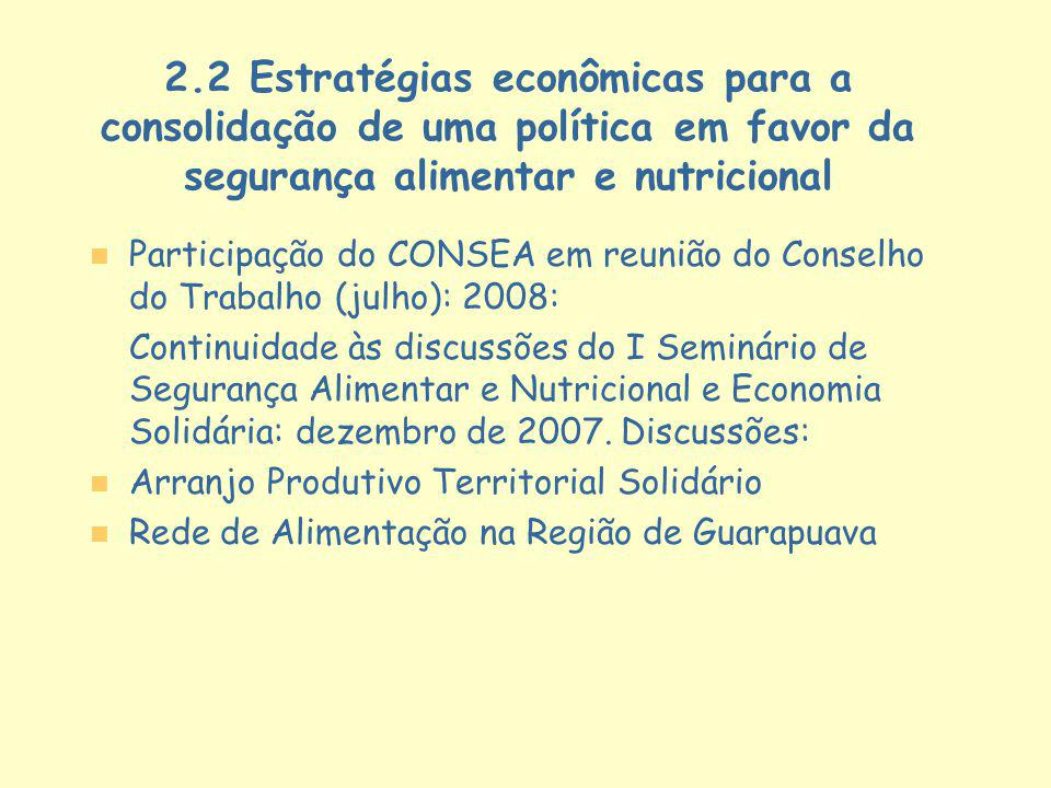 2.2 Estratégias econômicas para a consolidação de uma política em favor da segurança alimentar e nutricional