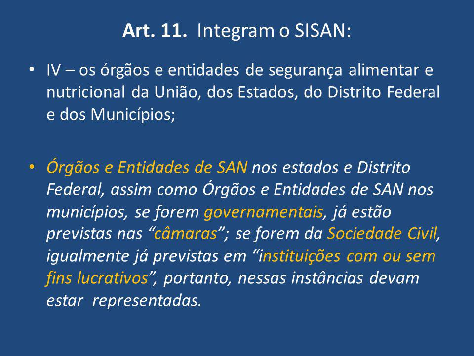 Art. 11. Integram o SISAN: