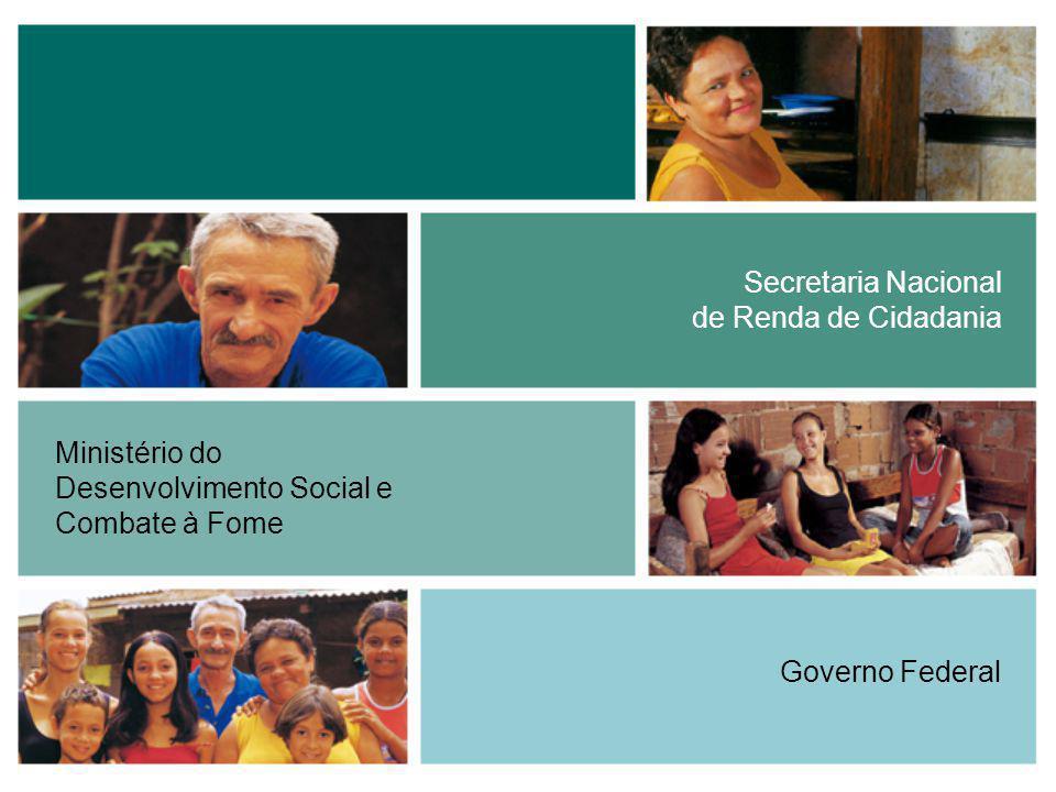 Secretaria Nacional de Renda de Cidadania. Ministério do. Desenvolvimento Social e. Combate à Fome.