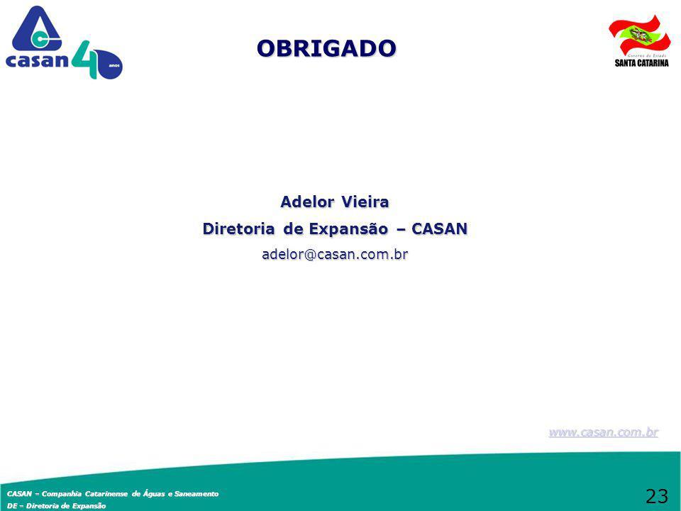 Adelor Vieira Diretoria de Expansão – CASAN adelor@casan.com.br