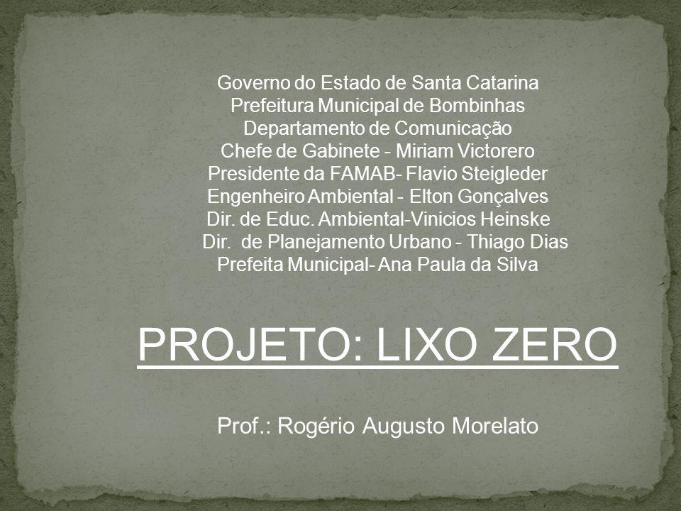 PROJETO: LIXO ZERO Prof.: Rogério Augusto Morelato