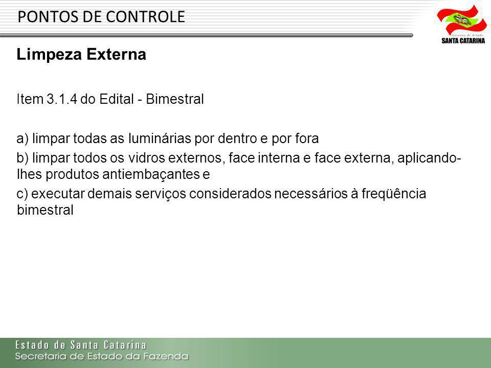 PONTOS DE CONTROLE Limpeza Externa Item 3.1.4 do Edital - Bimestral