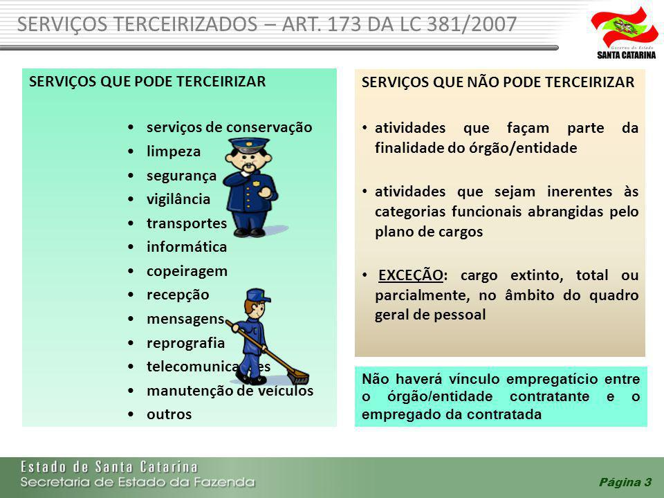 SERVIÇOS TERCEIRIZADOS – ART. 173 DA LC 381/2007