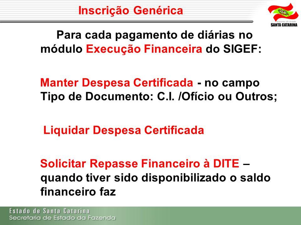 Inscrição Genérica Para cada pagamento de diárias no módulo Execução Financeira do SIGEF: