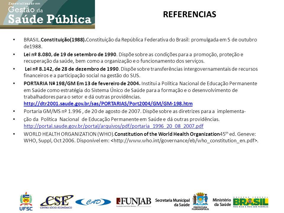 REFERENCIAS BRASIL.Constituição(1988).Constituição da República Federativa do Brasil: promulgada em 5 de outubro de1988.