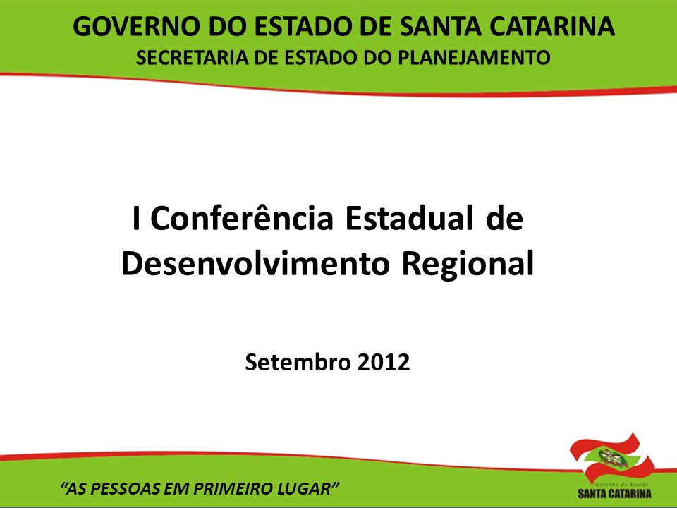 I Conferência Estadual de Desenvolvimento Regional Setembro 2012