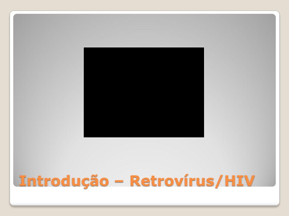 Introdução – Retrovírus/HIV