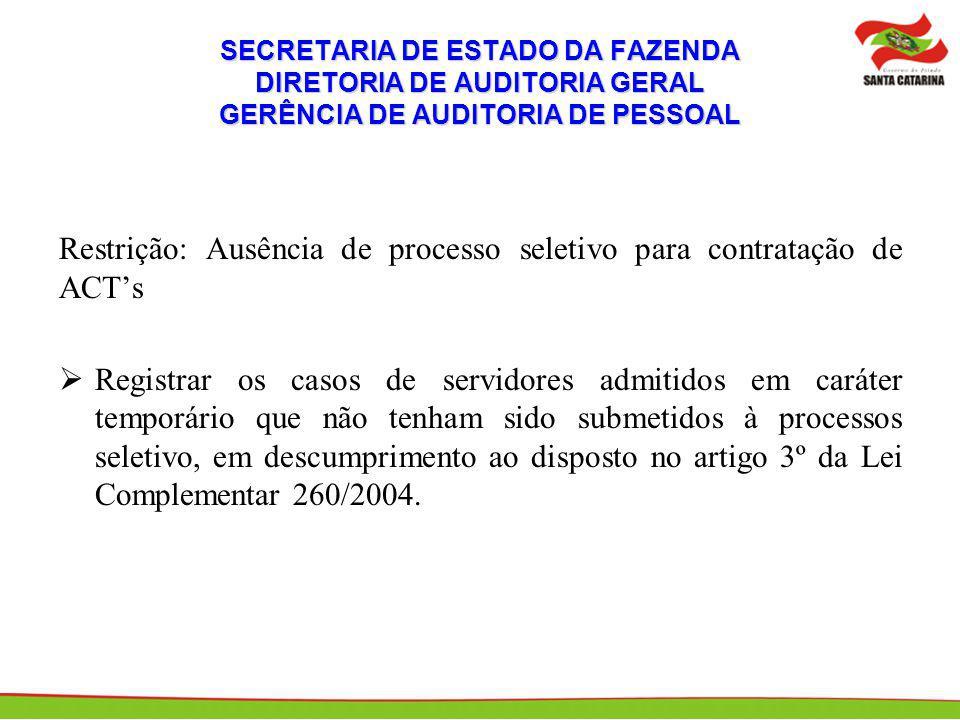 Restrição: Ausência de processo seletivo para contratação de ACT's