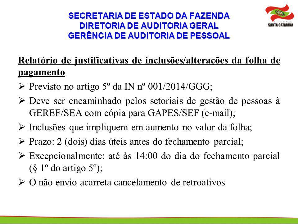 Previsto no artigo 5º da IN nº 001/2014/GGG;