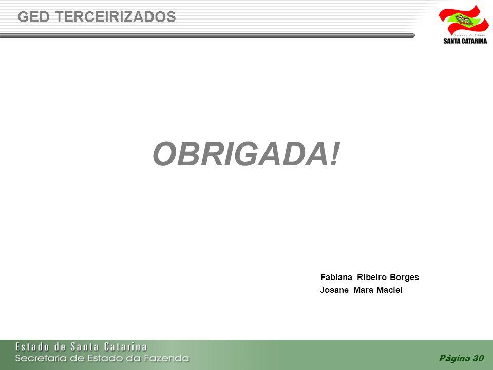 GED TERCEIRIZADOS OBRIGADA! Fabiana Ribeiro Borges Josane Mara Maciel