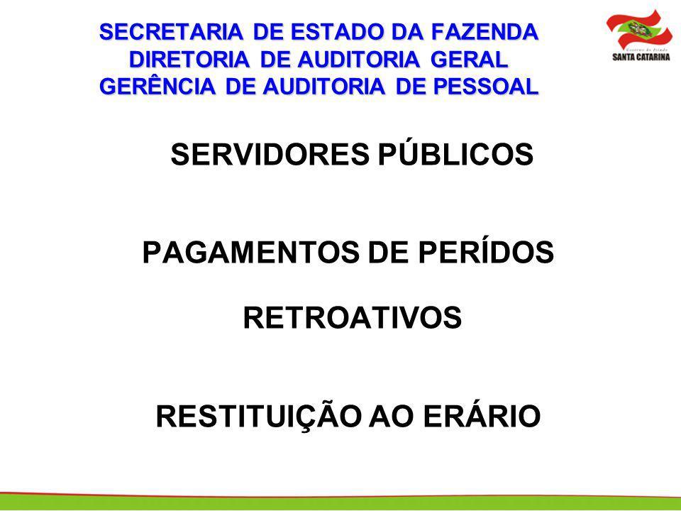 SERVIDORES PÚBLICOS PAGAMENTOS DE PERÍDOS RETROATIVOS