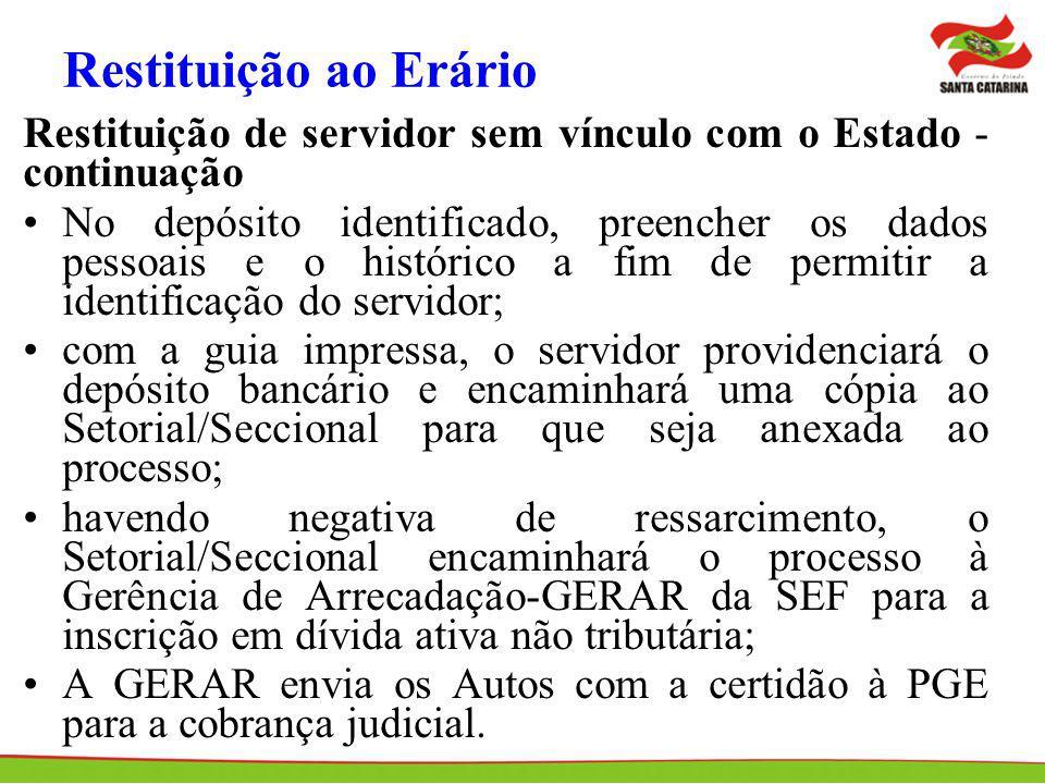 Restituição ao Erário Restituição de servidor sem vínculo com o Estado - continuação.