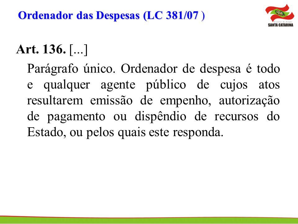 Ordenador das Despesas (LC 381/07 )