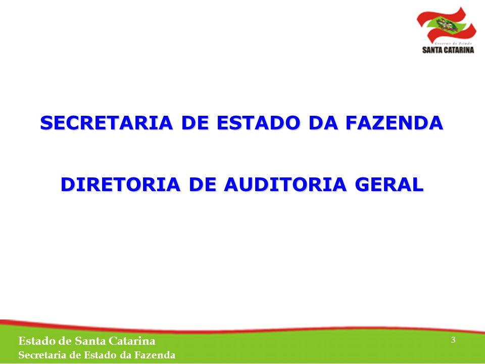 SECRETARIA DE ESTADO DA FAZENDA DIRETORIA DE AUDITORIA GERAL