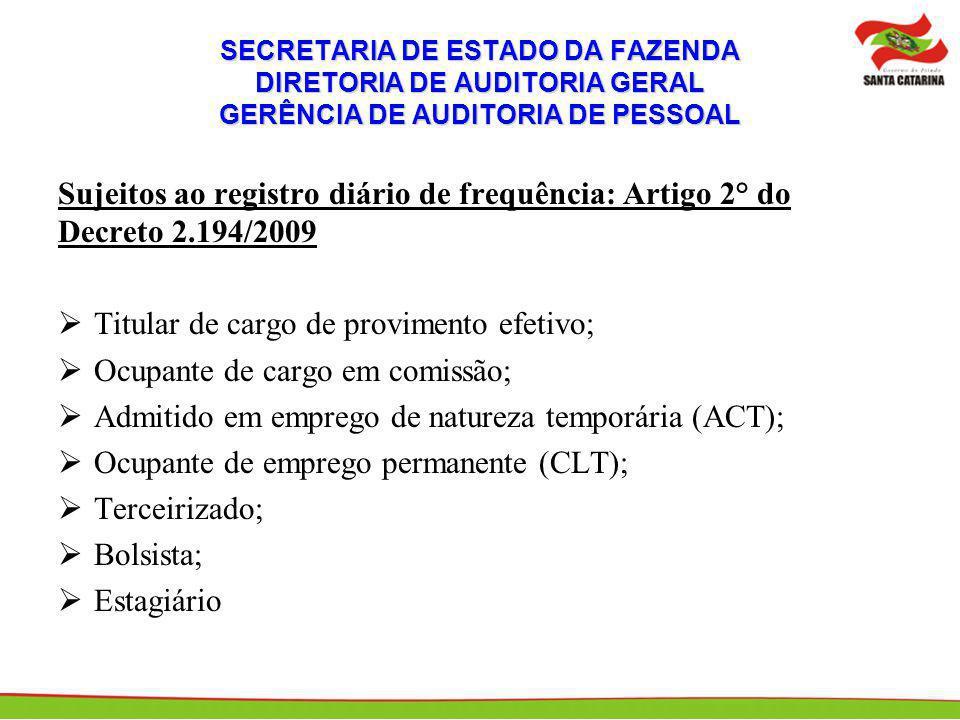 Titular de cargo de provimento efetivo; Ocupante de cargo em comissão;