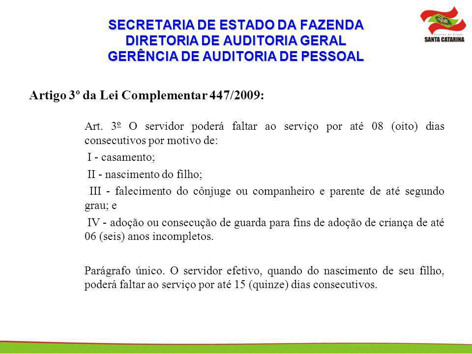 Artigo 3º da Lei Complementar 447/2009: