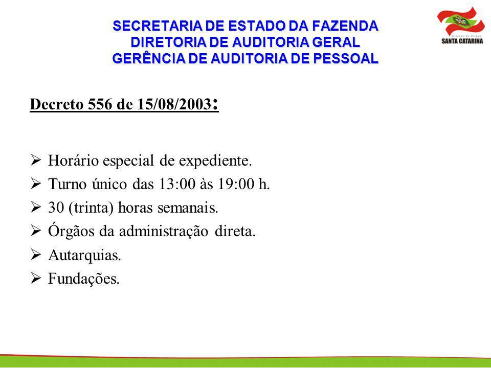 Horário especial de expediente. Turno único das 13:00 às 19:00 h.