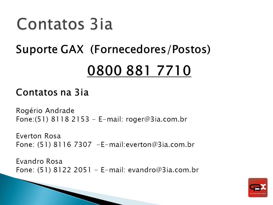 Contatos 3ia 0800 881 7710 Suporte GAX (Fornecedores/Postos)