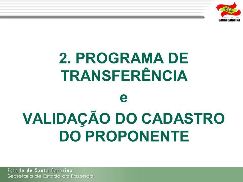 2. PROGRAMA DE TRANSFERÊNCIA VALIDAÇÃO DO CADASTRO DO PROPONENTE