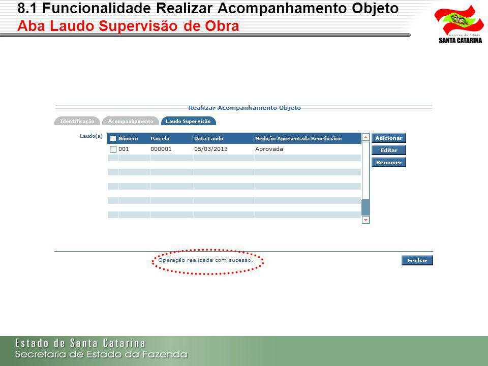 8.1 Funcionalidade Realizar Acompanhamento Objeto Aba Laudo Supervisão de Obra