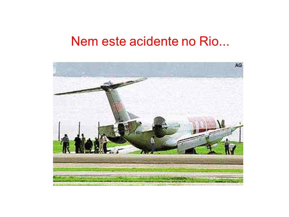 Nem este acidente no Rio...