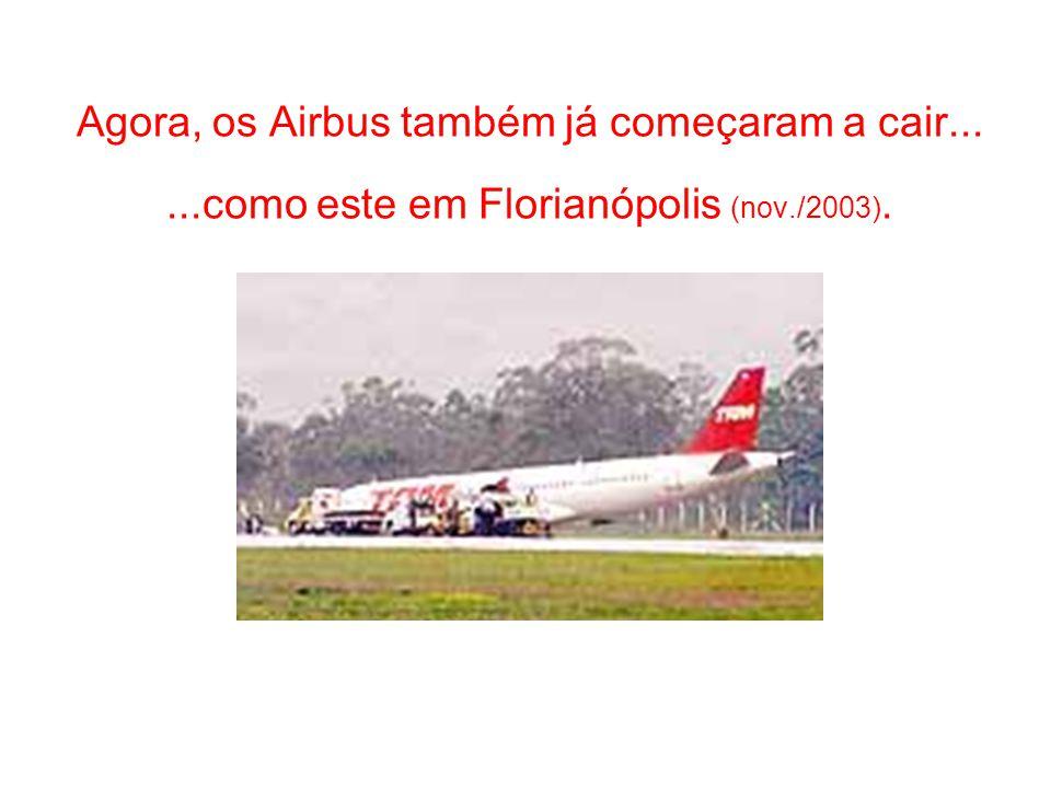 Agora, os Airbus também já começaram a cair