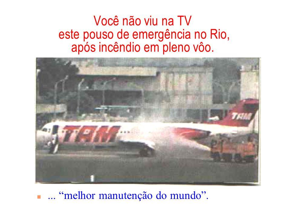 Você não viu na TV este pouso de emergência no Rio, após incêndio em pleno vôo.