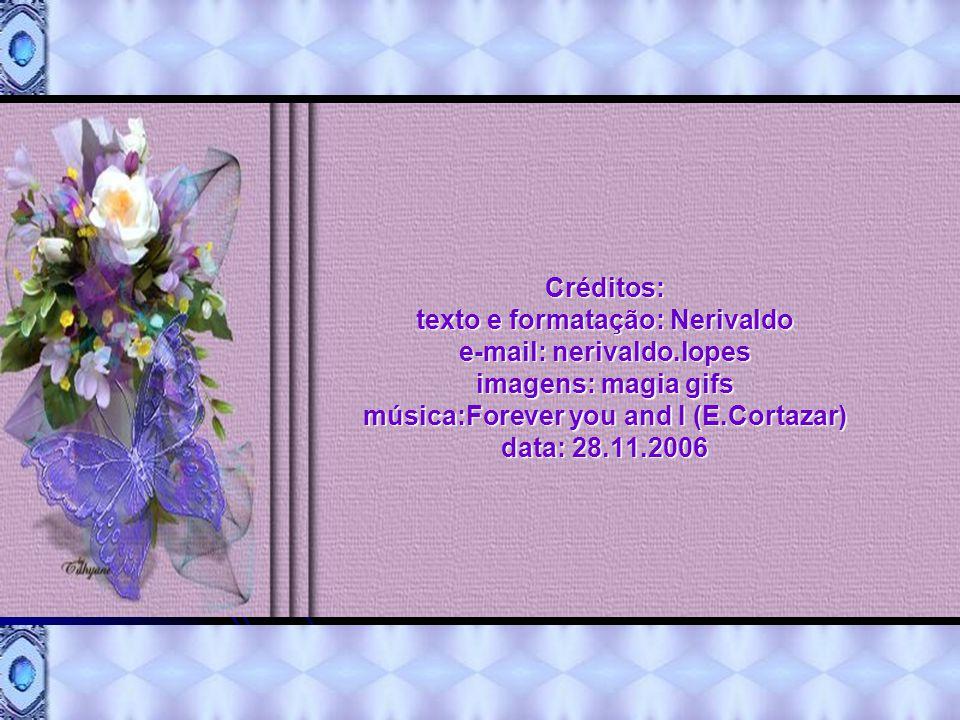 Créditos: texto e formatação: Nerivaldo e-mail: nerivaldo