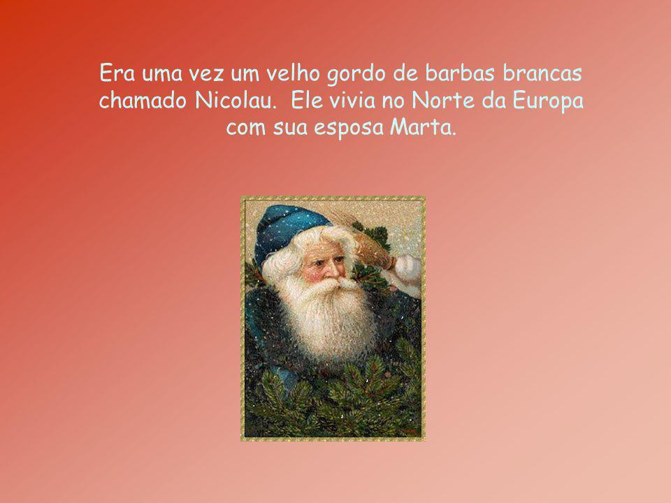 Era uma vez um velho gordo de barbas brancas chamado Nicolau