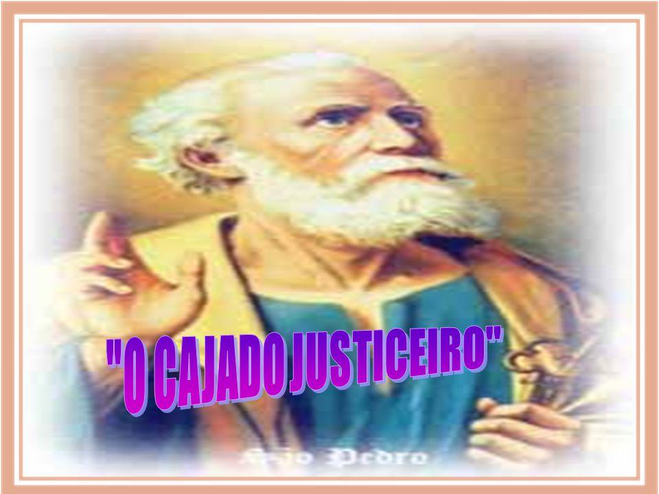 O CAJADO JUSTICEIRO