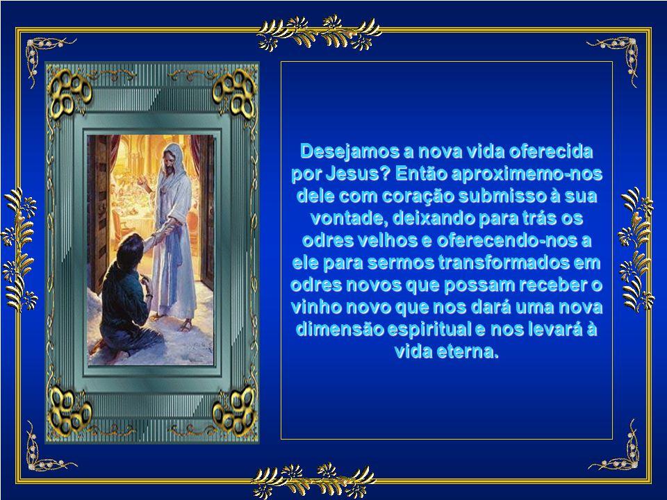 Desejamos a nova vida oferecida por Jesus