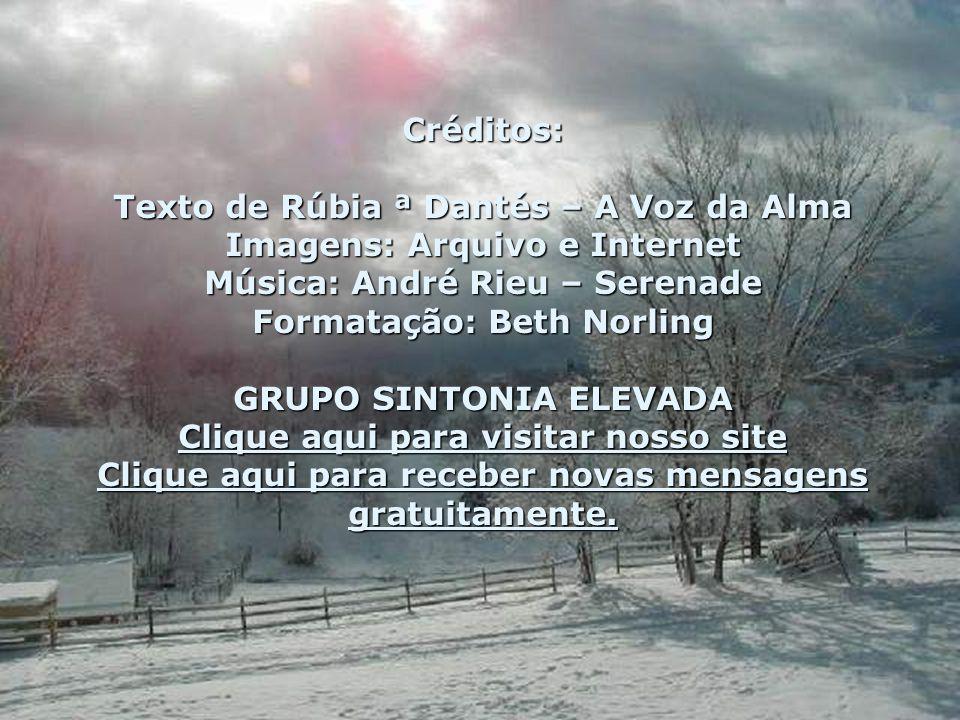 Texto de Rúbia ª Dantés – A Voz da Alma Imagens: Arquivo e Internet
