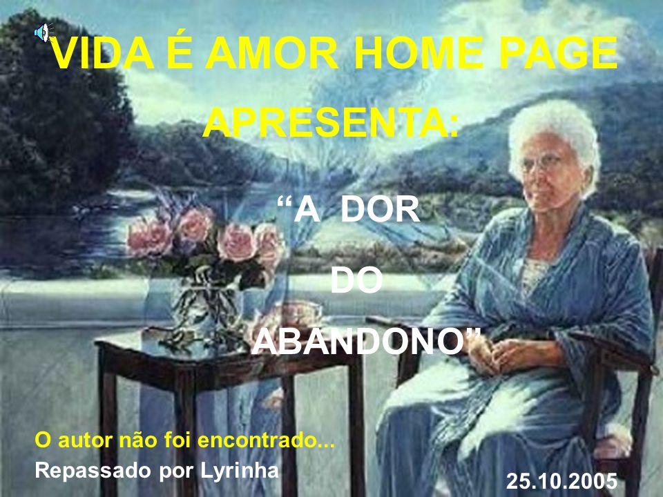 VIDA É AMOR HOME PAGE APRESENTA: A DOR DO ABANDONO