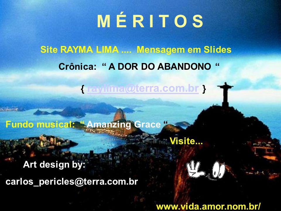M É R I T O S Site RAYMA LIMA .... Mensagem em Slides