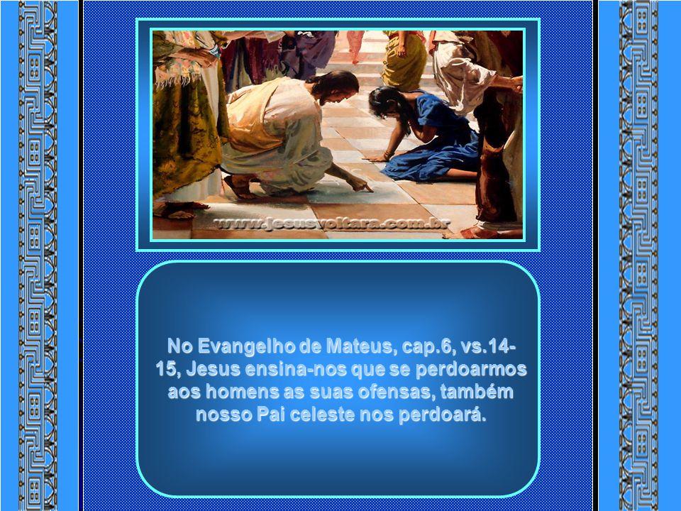 No Evangelho de Mateus, cap. 6, vs