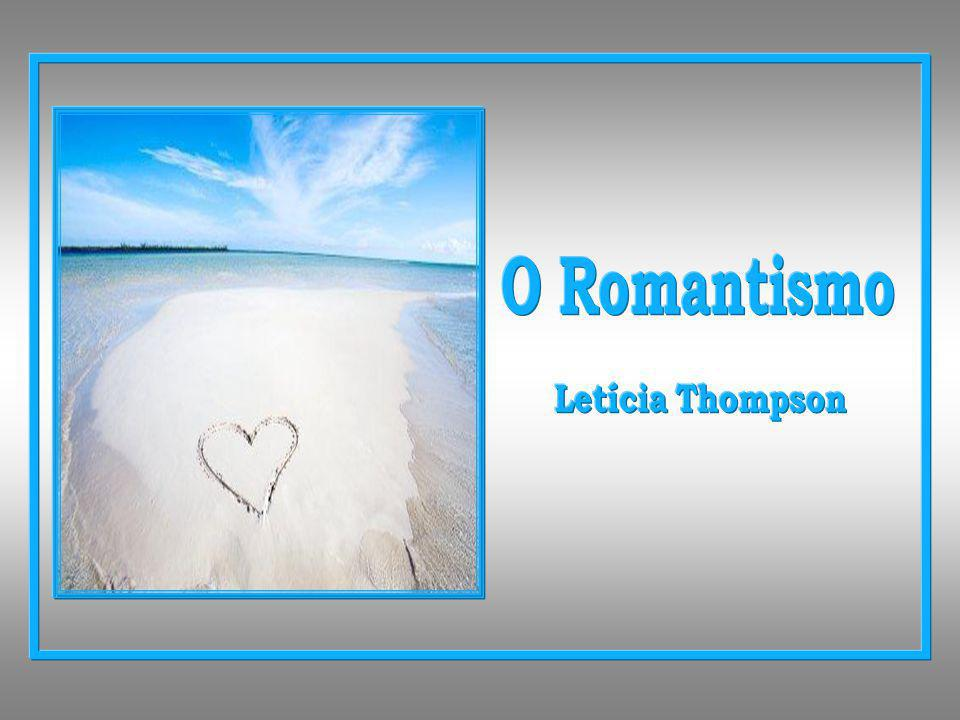 O Romantismo Letícia Thompson